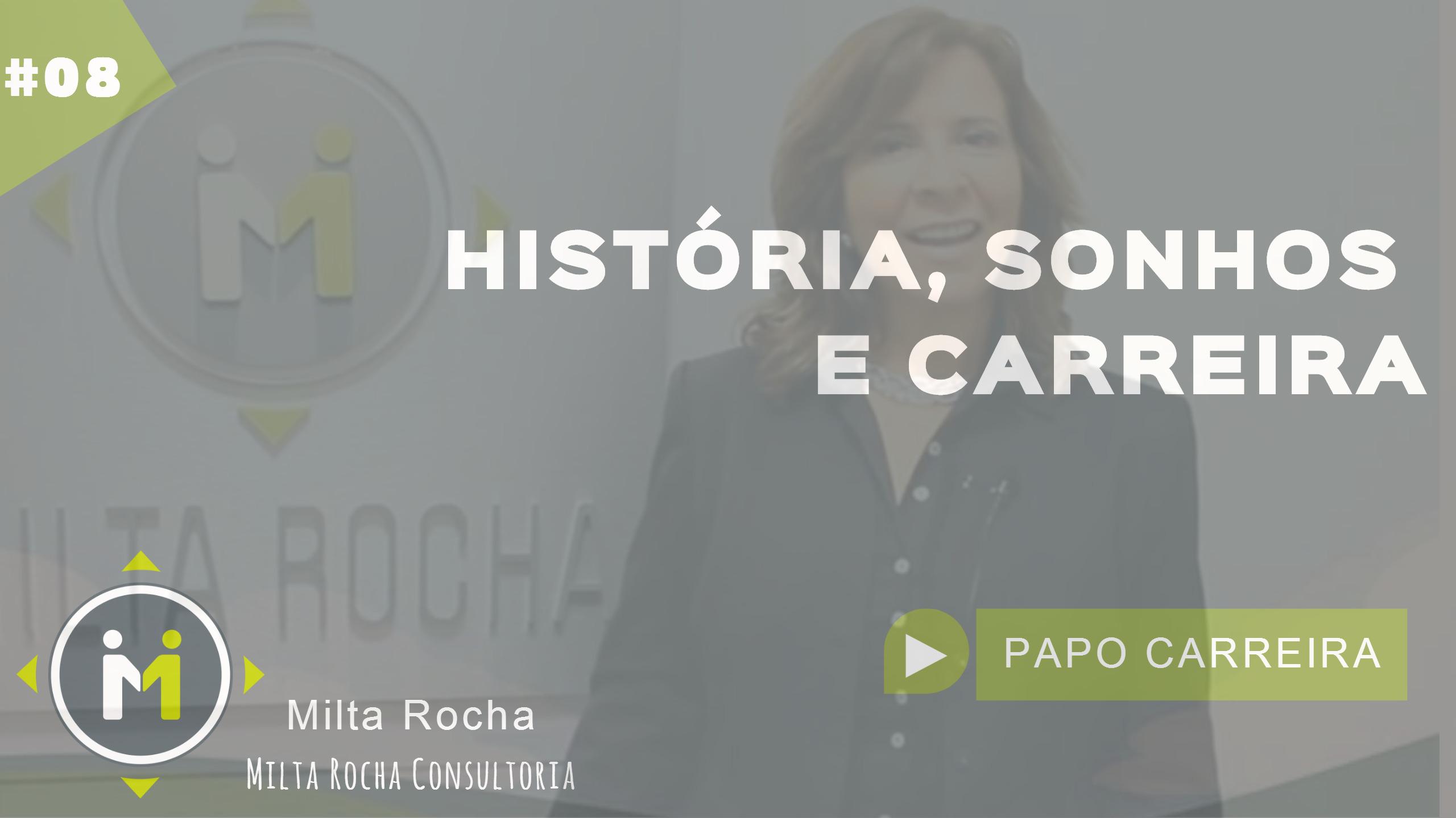 Milta Rocha: história, sonhos e carreira profissional